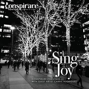 Conspirare Christmas 2019 Sing Joy (Christmas 2017)